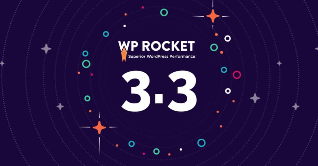The new major version of WP Rocket 3.3 is available